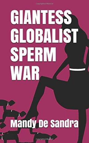 Cover - Mandy De Sandra - Giantess Globalist Sperm War
